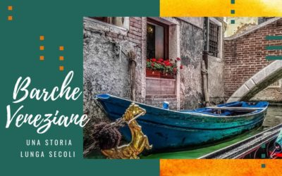 Imbarcazioni tipiche veneziane: scopriamole tutte!