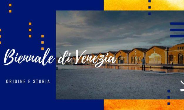 Origine e storia della Biennale di Venezia