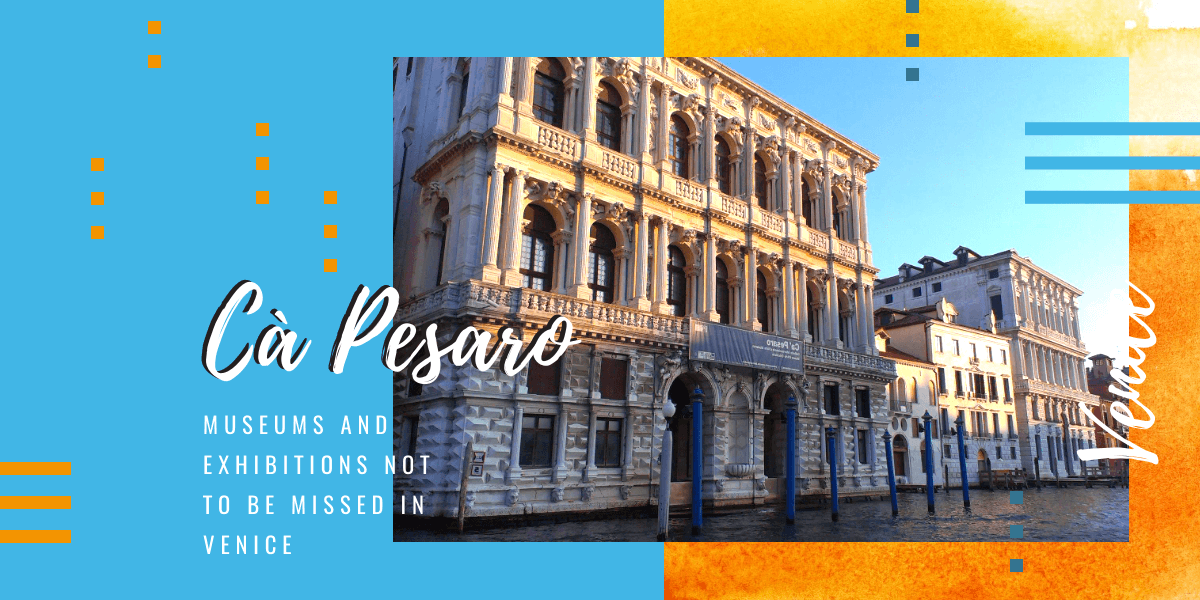 Museums And Exhibitions In Venice Ca Pesaro And Modern Art