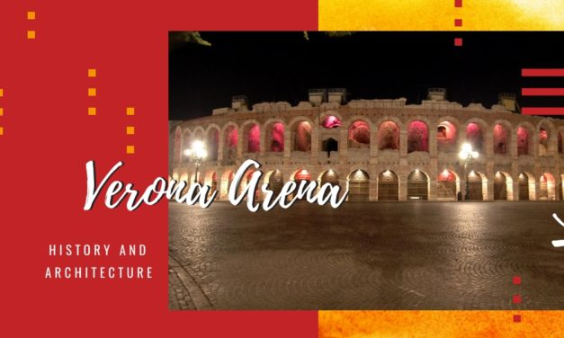 History and architecture of the Verona Arena