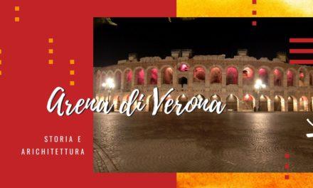 Storia e architettura dell'Arena di Verona
