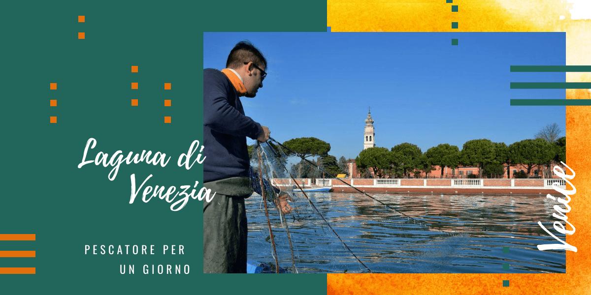 Alla scoperta della laguna di Venezia: pescatore per un giorno