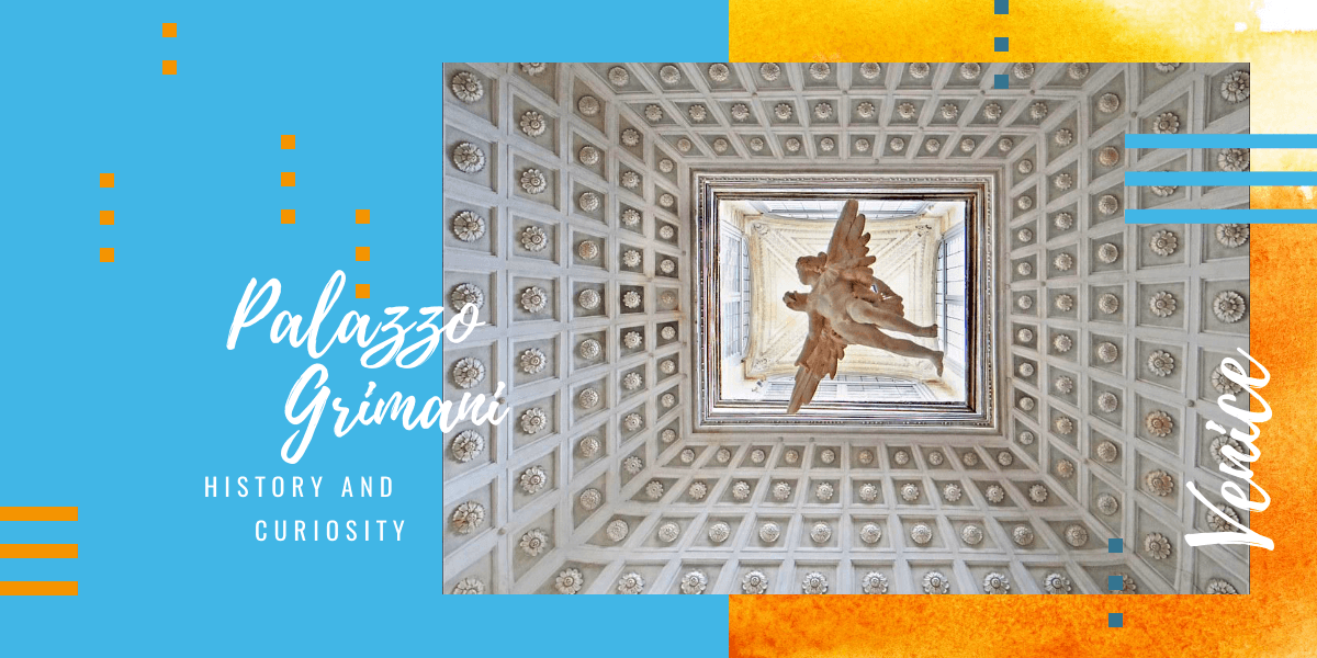 Palazzo Grimani in Venice: history and curiosity