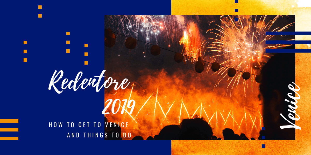 Festa del Redentore 2019: how to get to Venice and things to do
