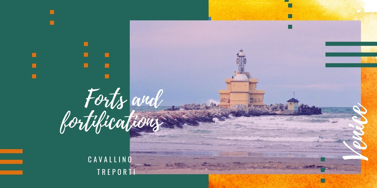 Fort and fortress in Cavallino Treporti: an excursion into the history