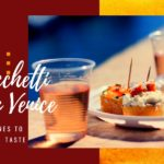 Cicchetti in Venice: what are the cicchetti and which ones to taste