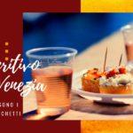 Aperitivo a Venezia: cosa sono i cicchetti e quali assaggiare