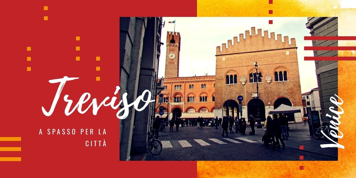 Cosa vedere a Treviso: a spasso per la città