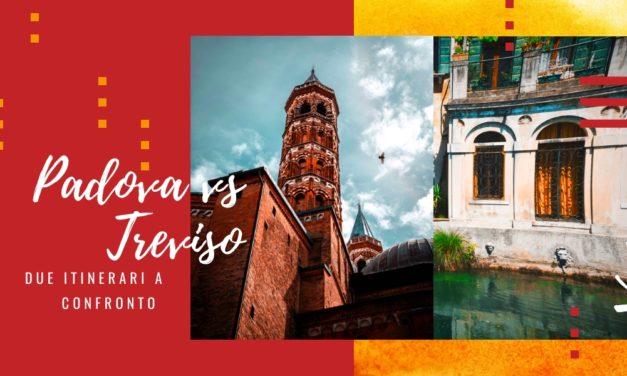 Padova vs Treviso: due itinerari nelle città storiche più belle del Veneto