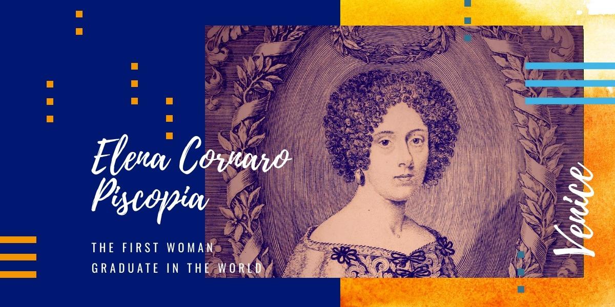 Who was Elena Cornaro Piscopia? The first woman graduate in the world was Venetian!