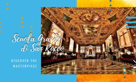 The Scuola Grande di San Rocco in Venice: a masterpiece to discover