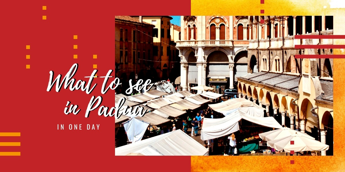 What to see in Padua in one day