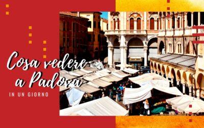 Cosa vedere a Padova in un giorno