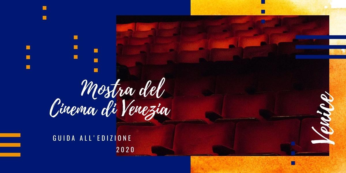Mostra del Cinema di Venezia: guida all'edizione 2020