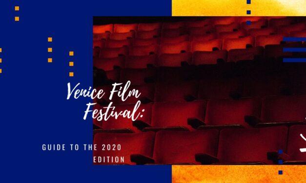 Venice Film Festival: Guide to the 2020 edition