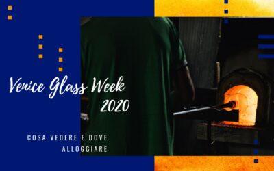 The Venice Glass Week: dove alloggiare e cosa vedere a Venezia