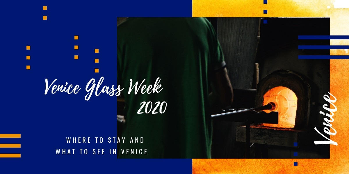The Venice Glass Week: where to stay and what to see in Venice