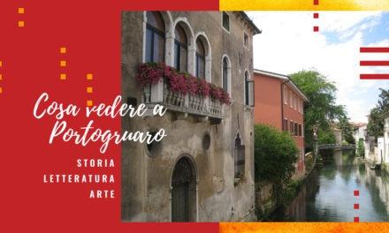 Cosa vedere a Portogruaro: fra storia, letteratura ed arte