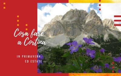 Cosa fare a Cortina in primavera ed estate