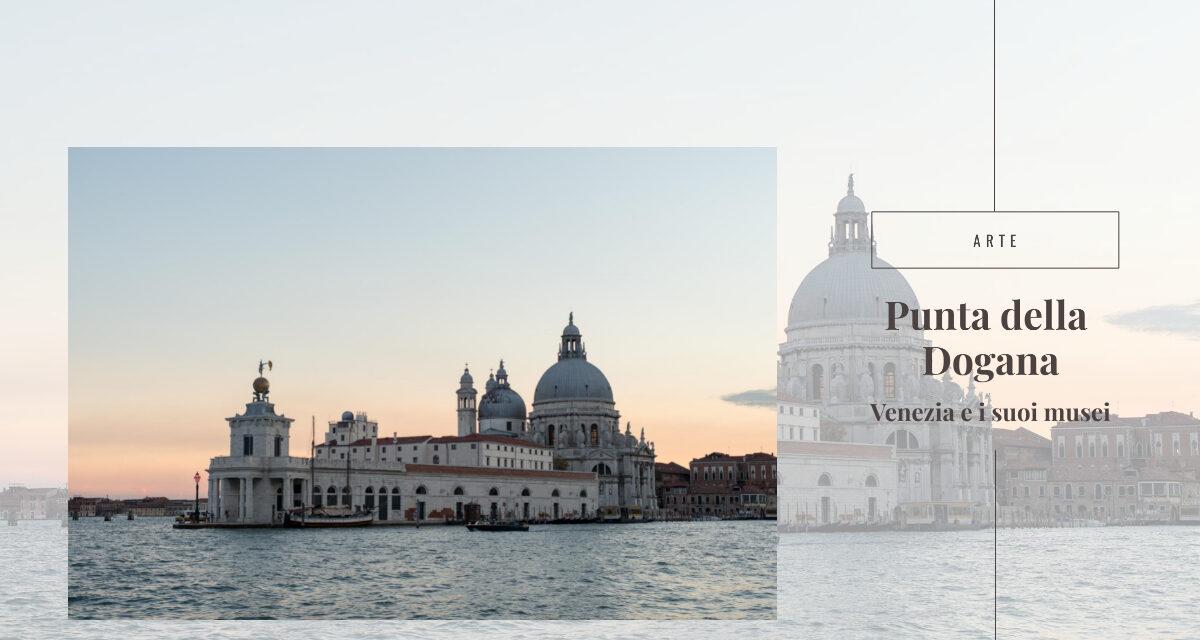 Punta della Dogana – Venezia e i suoi musei
